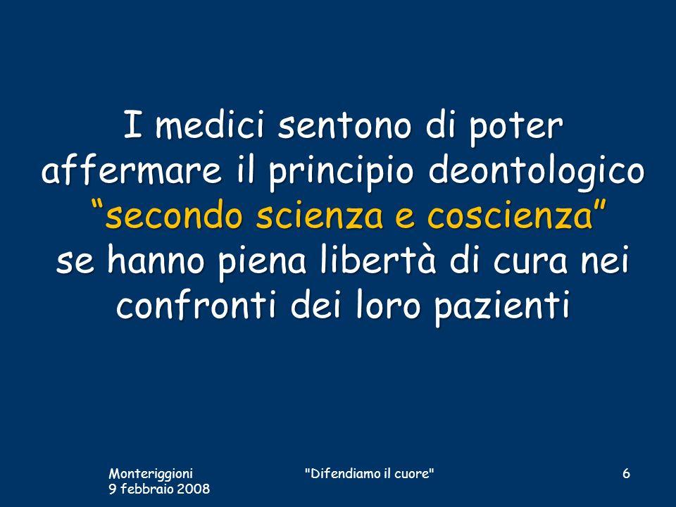 I medici sentono di poter affermare il principio deontologico secondo scienza e coscienza se hanno piena libertà di cura nei confronti dei loro pazienti