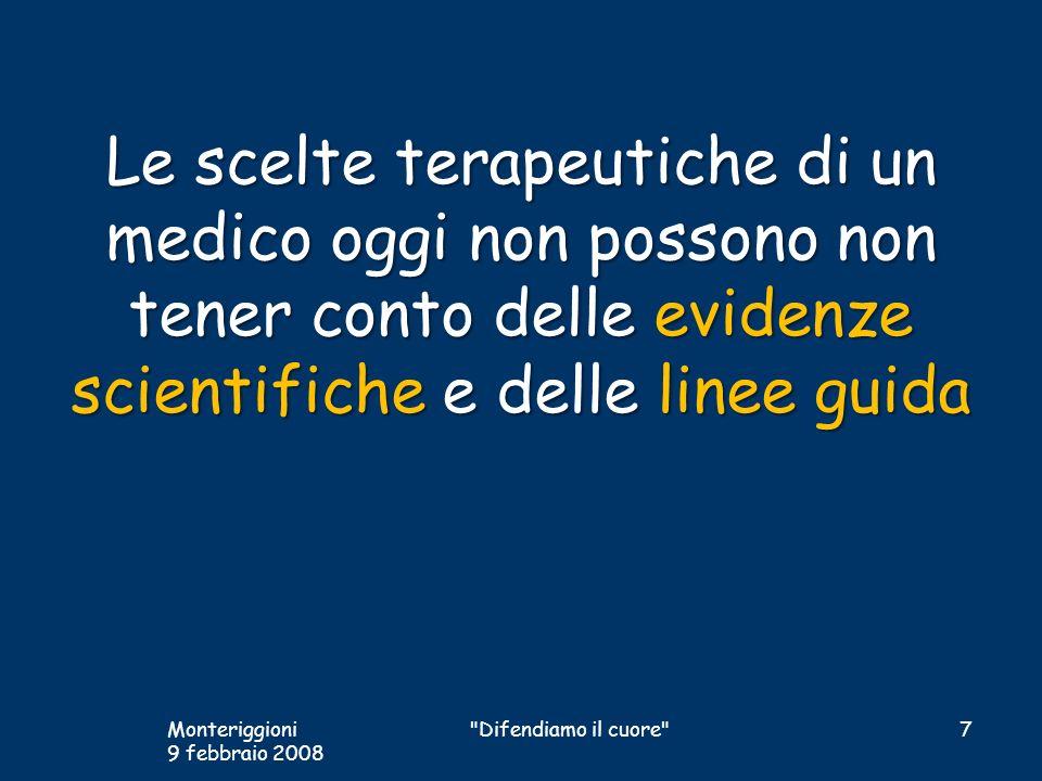 Le scelte terapeutiche di un medico oggi non possono non tener conto delle evidenze scientifiche e delle linee guida