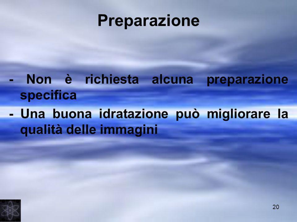 Preparazione - Non è richiesta alcuna preparazione specifica