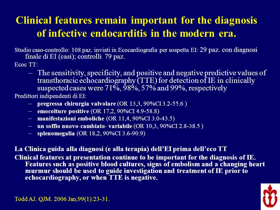 Clinical features remain important for the diagnosis of infective endocarditis in the modern era.