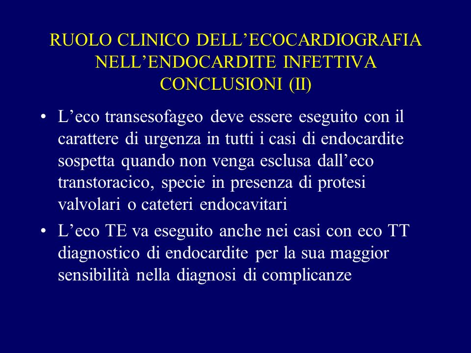 RUOLO CLINICO DELL'ECOCARDIOGRAFIA NELL'ENDOCARDITE INFETTIVA CONCLUSIONI (II)