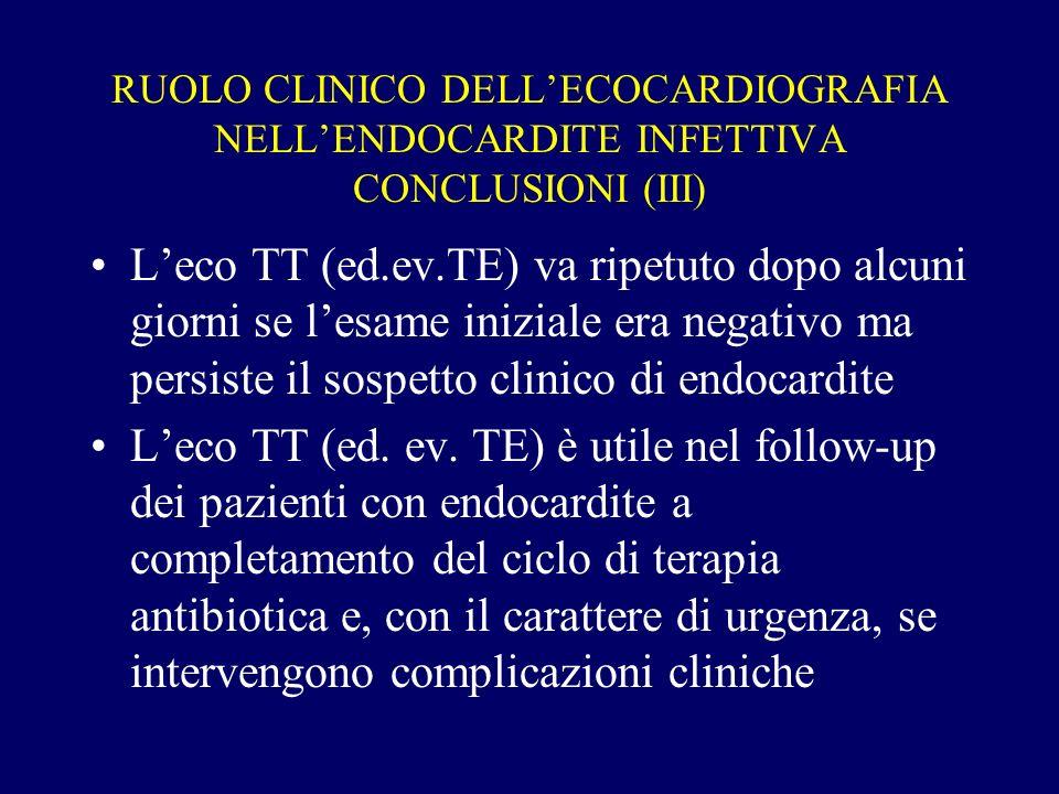 RUOLO CLINICO DELL'ECOCARDIOGRAFIA NELL'ENDOCARDITE INFETTIVA CONCLUSIONI (III)