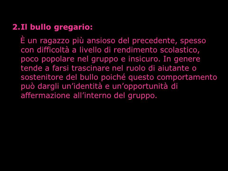 Il bullo gregario: