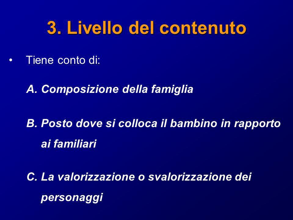 3. Livello del contenuto Tiene conto di: Composizione della famiglia