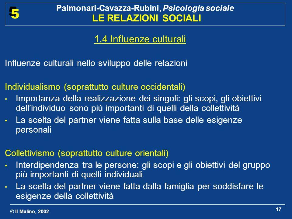 1.4 Influenze culturali Influenze culturali nello sviluppo delle relazioni. Individualismo (soprattutto culture occidentali)