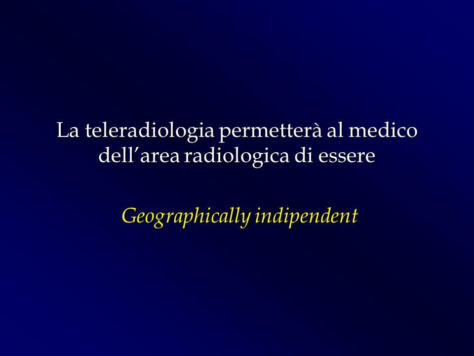 La teleradiologia permetterà al medico dell'area radiologica di essere