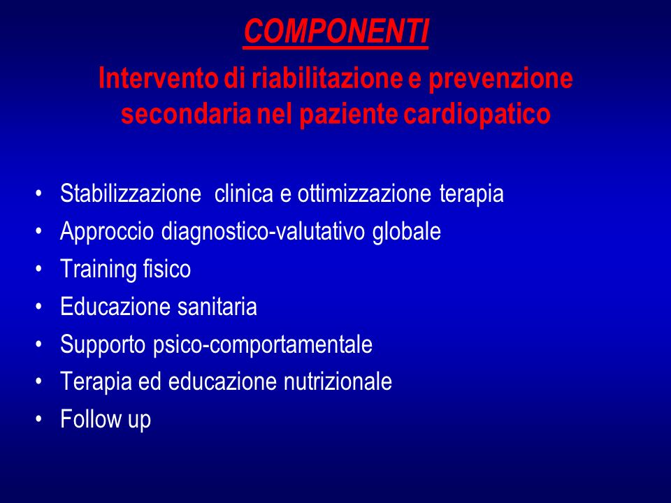 COMPONENTI Intervento di riabilitazione e prevenzione secondaria nel paziente cardiopatico