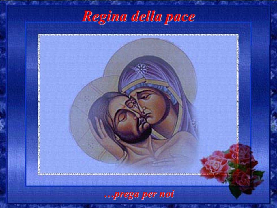 Regina della pace …prega per noi