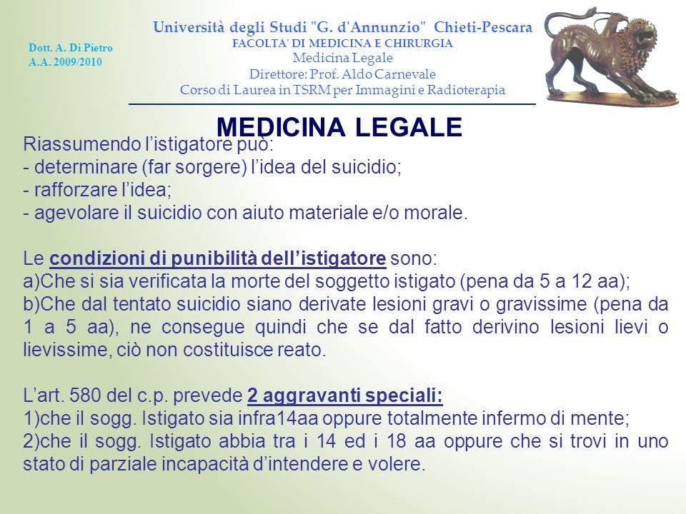 MEDICINA LEGALE Riassumendo l'istigatore può: