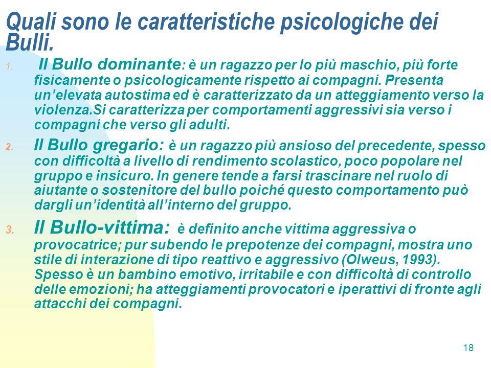 Quali sono le caratteristiche psicologiche dei Bulli.