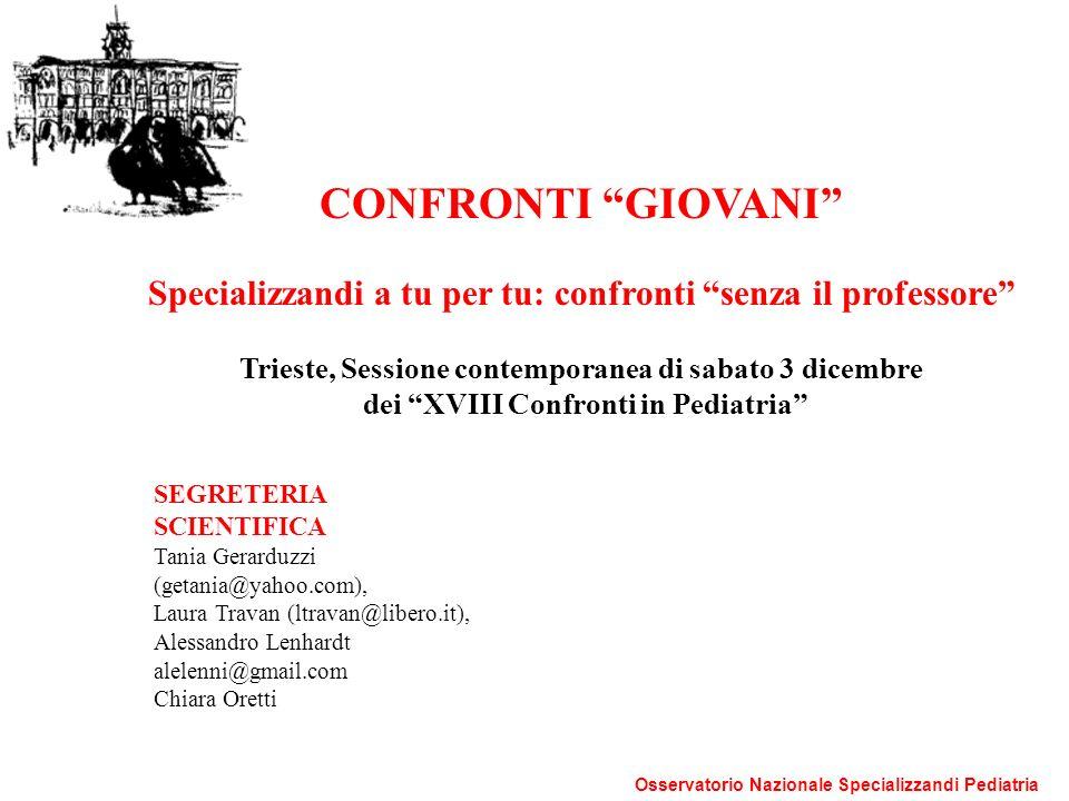 CONFRONTI GIOVANI Specializzandi a tu per tu: confronti senza il professore Trieste, Sessione contemporanea di sabato 3 dicembre.