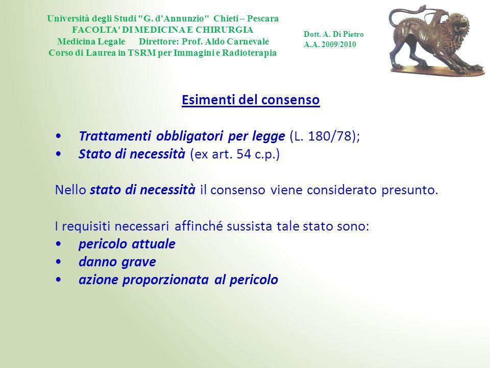 Trattamenti obbligatori per legge (L. 180/78);