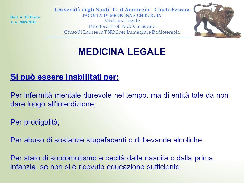 MEDICINA LEGALE Si può essere inabilitati per: