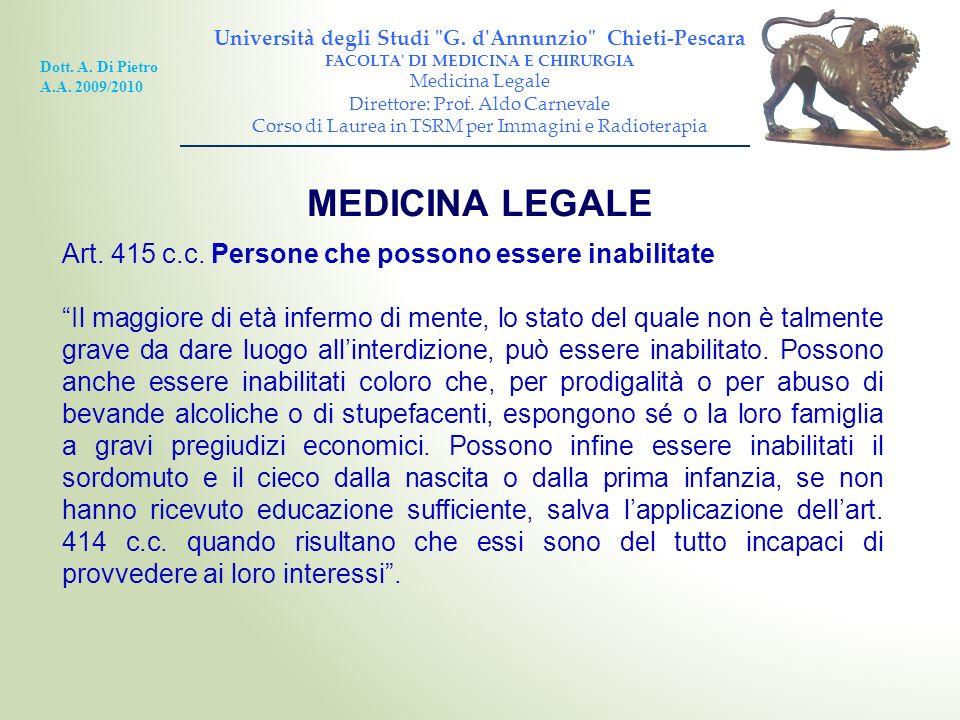 MEDICINA LEGALE Art. 415 c.c. Persone che possono essere inabilitate