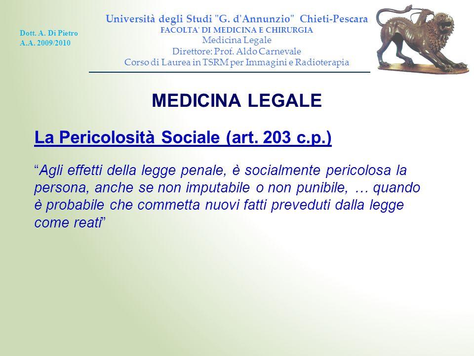 MEDICINA LEGALE La Pericolosità Sociale (art. 203 c.p.)