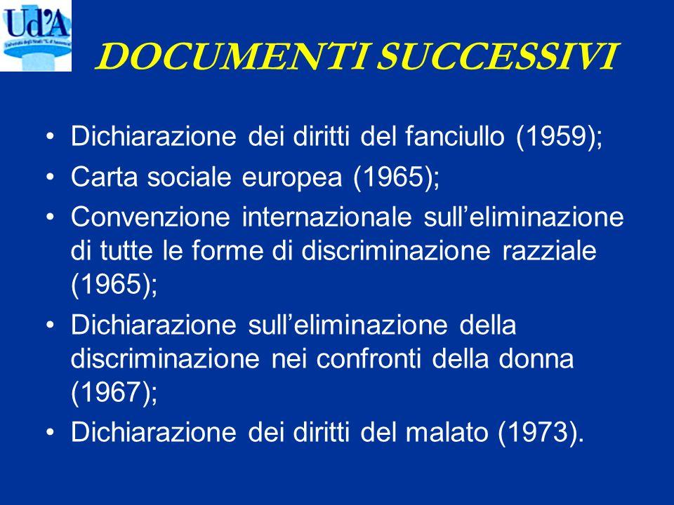 DOCUMENTI SUCCESSIVI Dichiarazione dei diritti del fanciullo (1959);