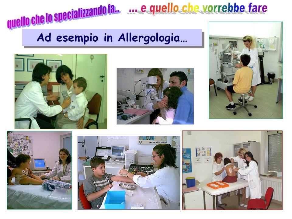 Ad esempio in Allergologia…
