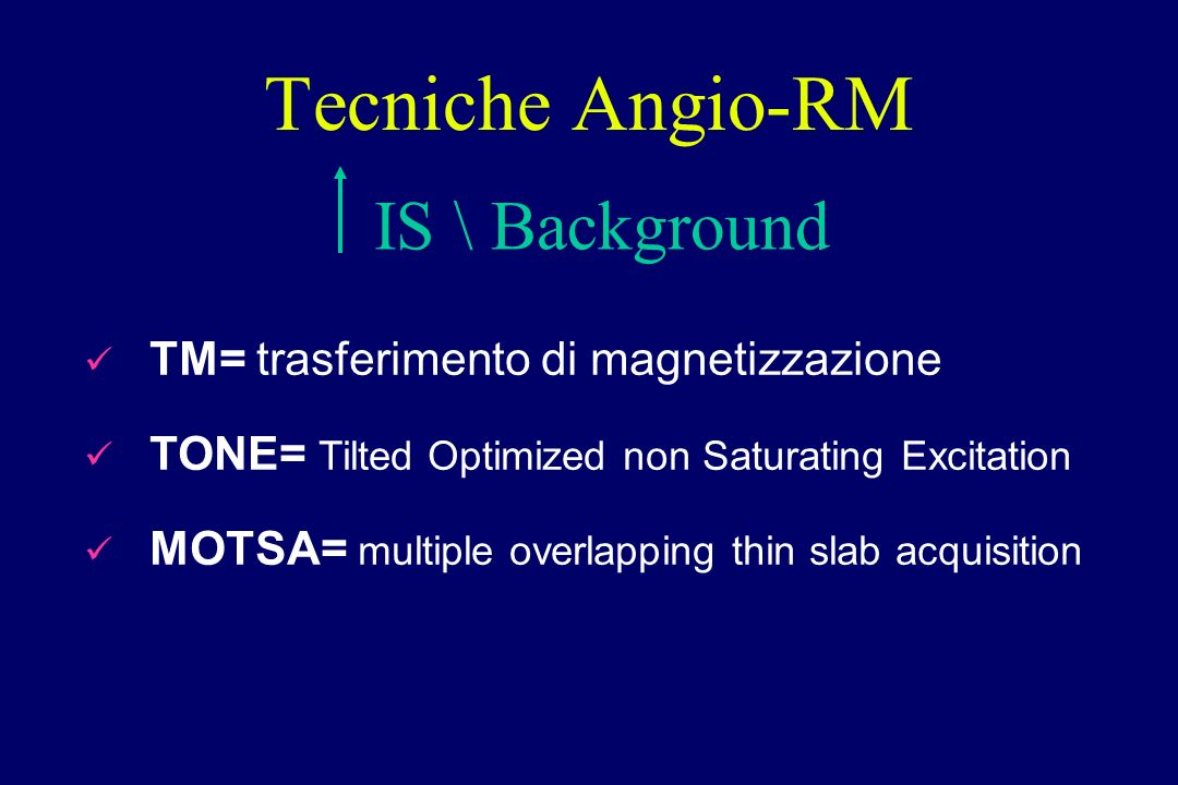 Tecniche Angio-RM IS \ Background TM= trasferimento di magnetizzazione