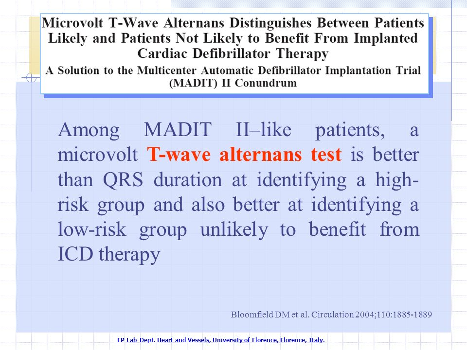 Among MADIT II–like patients, a microvolt T-wave alternans test is better than QRS duration at identifying a high-risk group and also better at identifying a low-risk group unlikely to benefit from ICD therapy