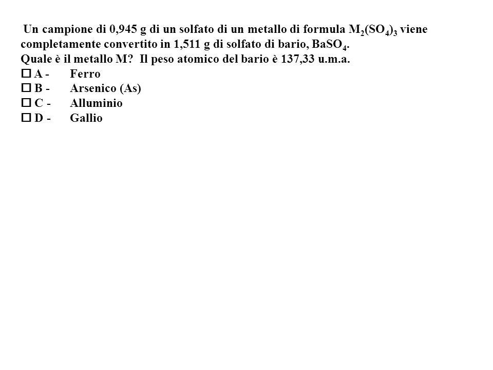 Un campione di 0,945 g di un solfato di un metallo di formula M2(SO4)3 viene