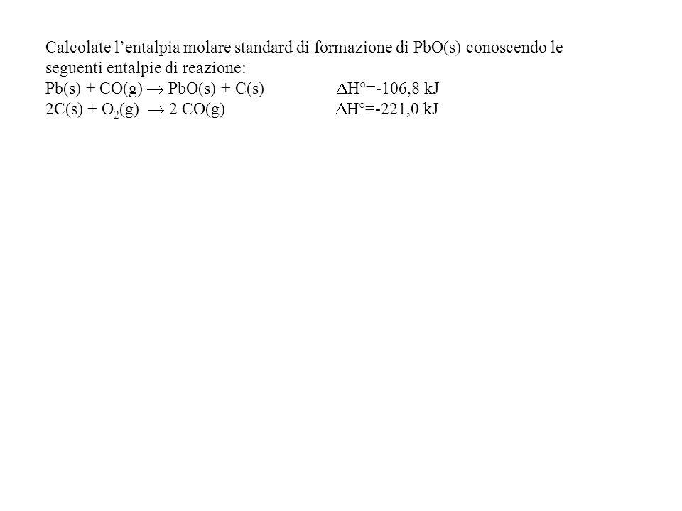 Calcolate l'entalpia molare standard di formazione di PbO(s) conoscendo le seguenti entalpie di reazione: