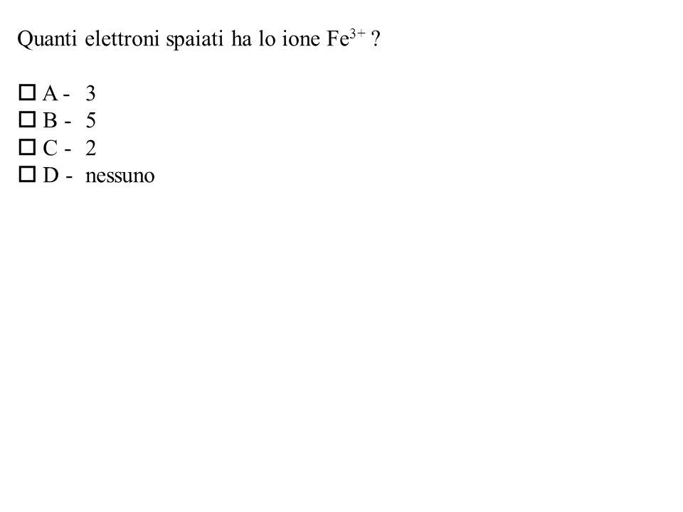 Quanti elettroni spaiati ha lo ione Fe3+
