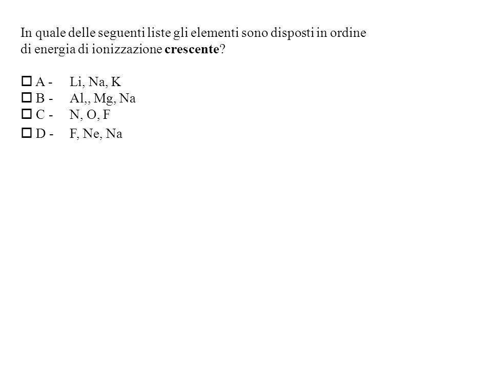 In quale delle seguenti liste gli elementi sono disposti in ordine
