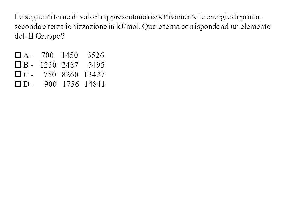 Le seguenti terne di valori rappresentano rispettivamente le energie di prima,