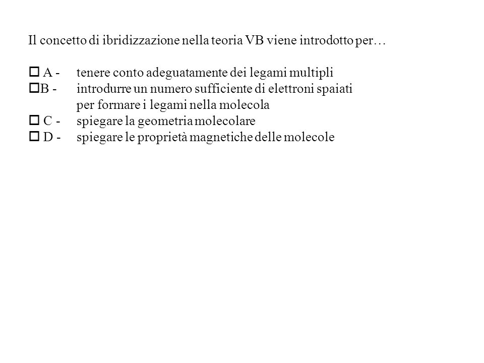 Il concetto di ibridizzazione nella teoria VB viene introdotto per…