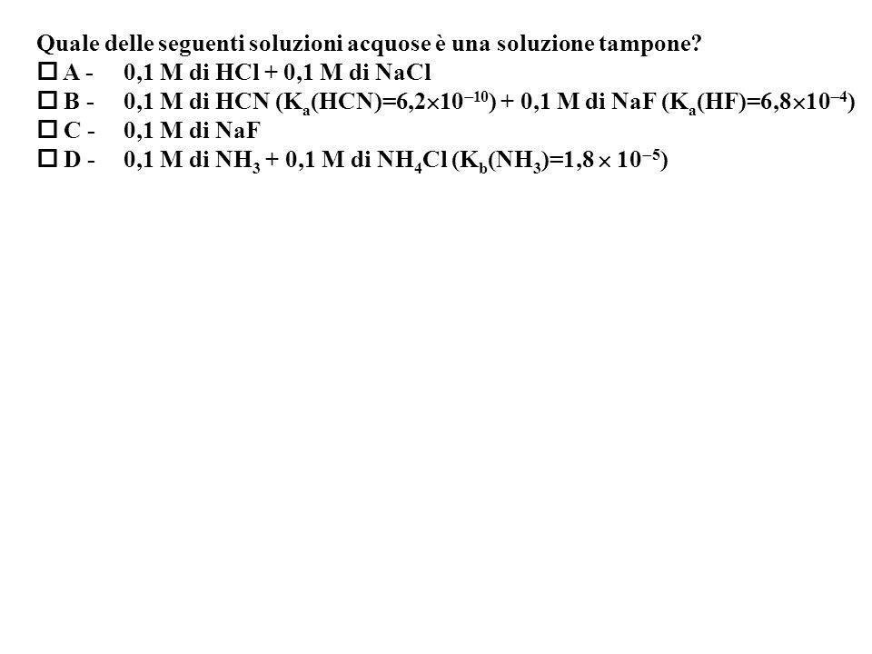 Quale delle seguenti soluzioni acquose è una soluzione tampone