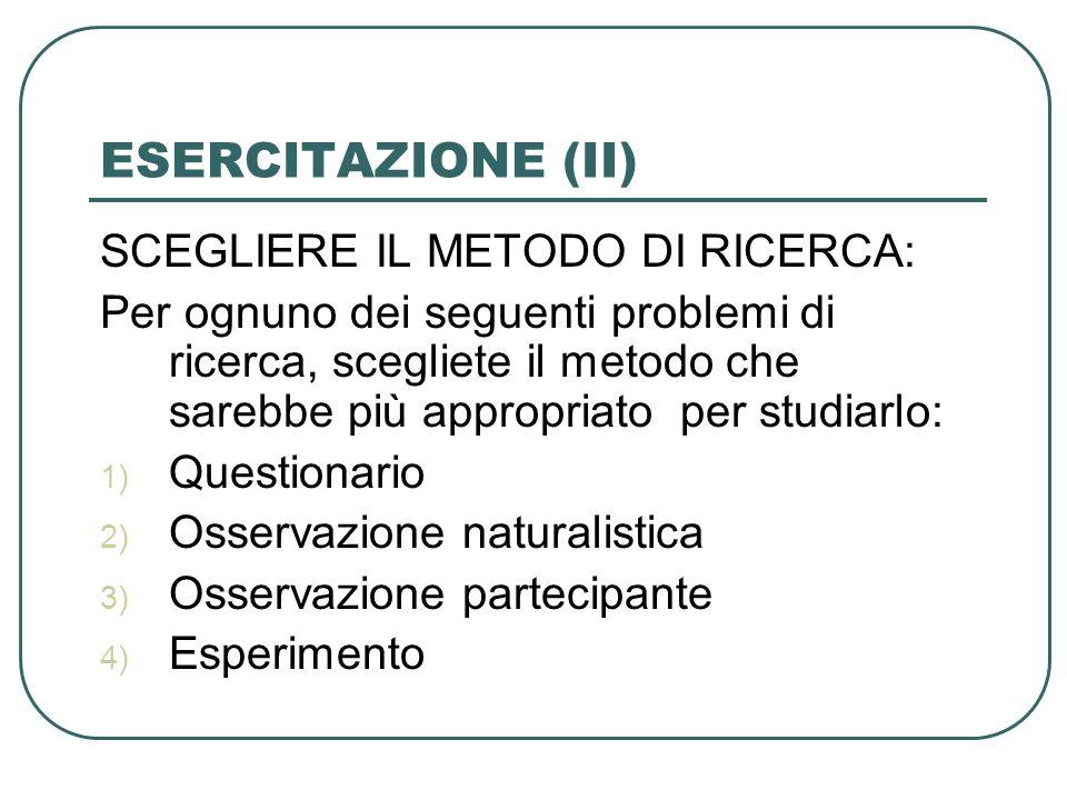 ESERCITAZIONE (II) SCEGLIERE IL METODO DI RICERCA: