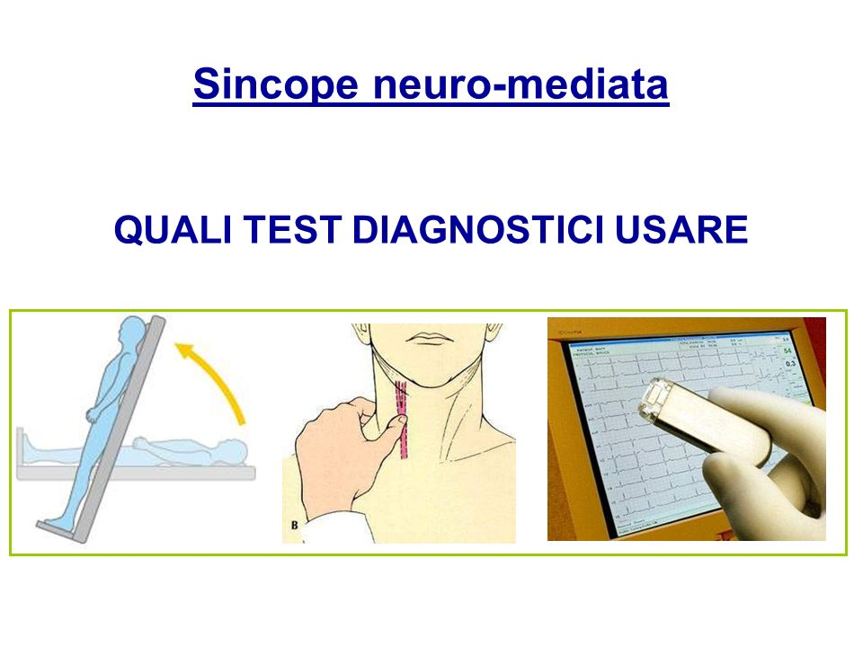 Sincope neuro-mediata QUALI TEST DIAGNOSTICI USARE