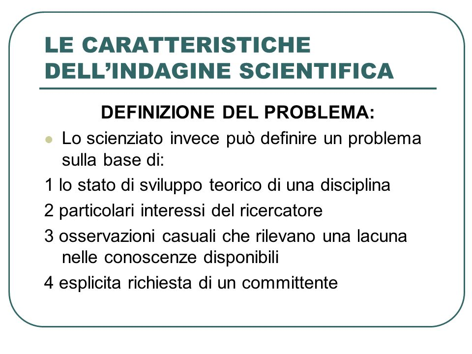 LE CARATTERISTICHE DELL'INDAGINE SCIENTIFICA