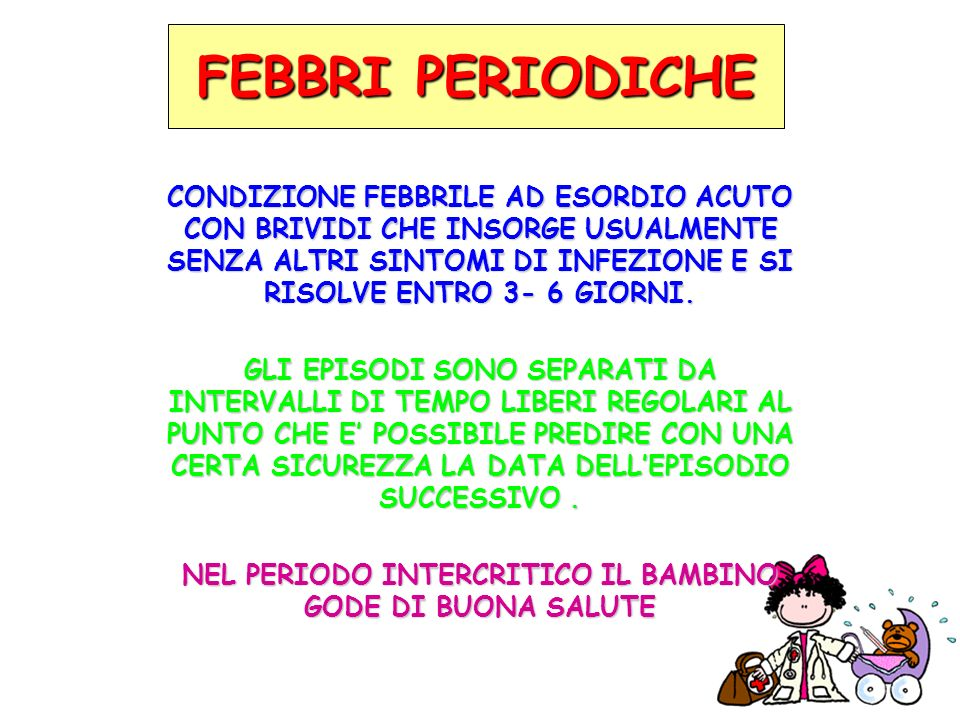NEL PERIODO INTERCRITICO IL BAMBINO GODE DI BUONA SALUTE