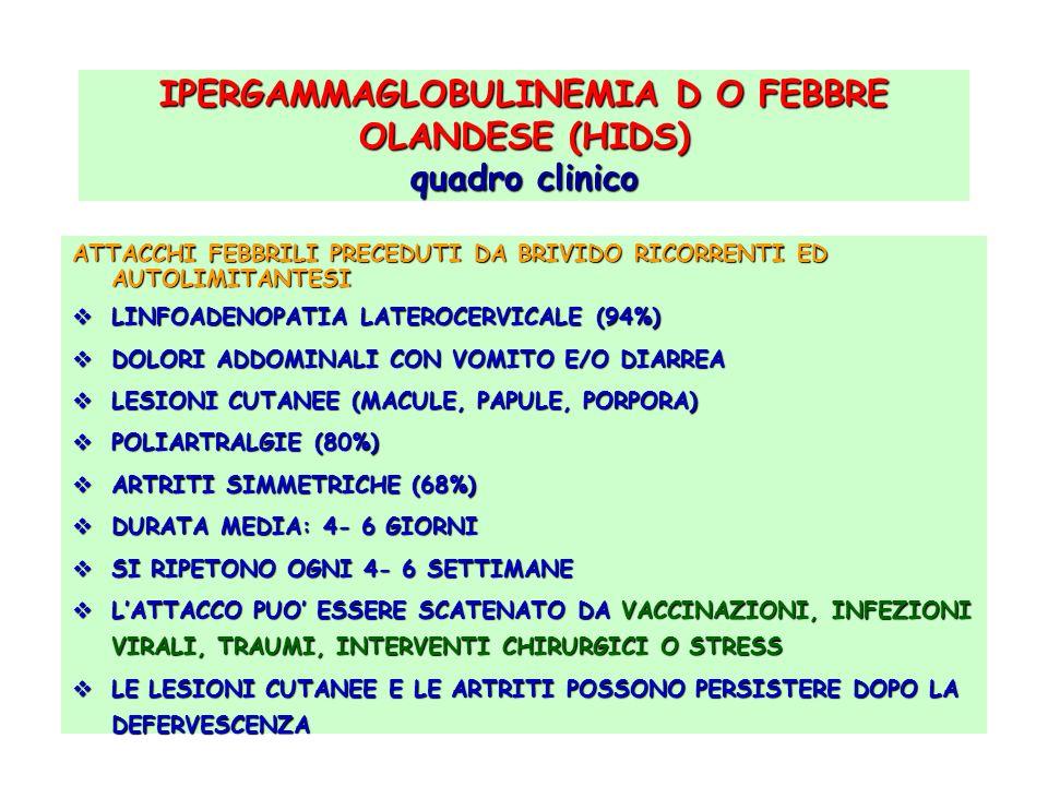 IPERGAMMAGLOBULINEMIA D O FEBBRE OLANDESE (HIDS) quadro clinico