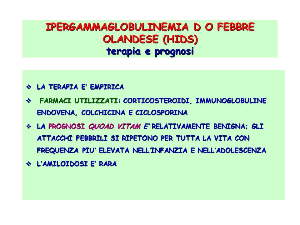 IPERGAMMAGLOBULINEMIA D O FEBBRE OLANDESE (HIDS) terapia e prognosi