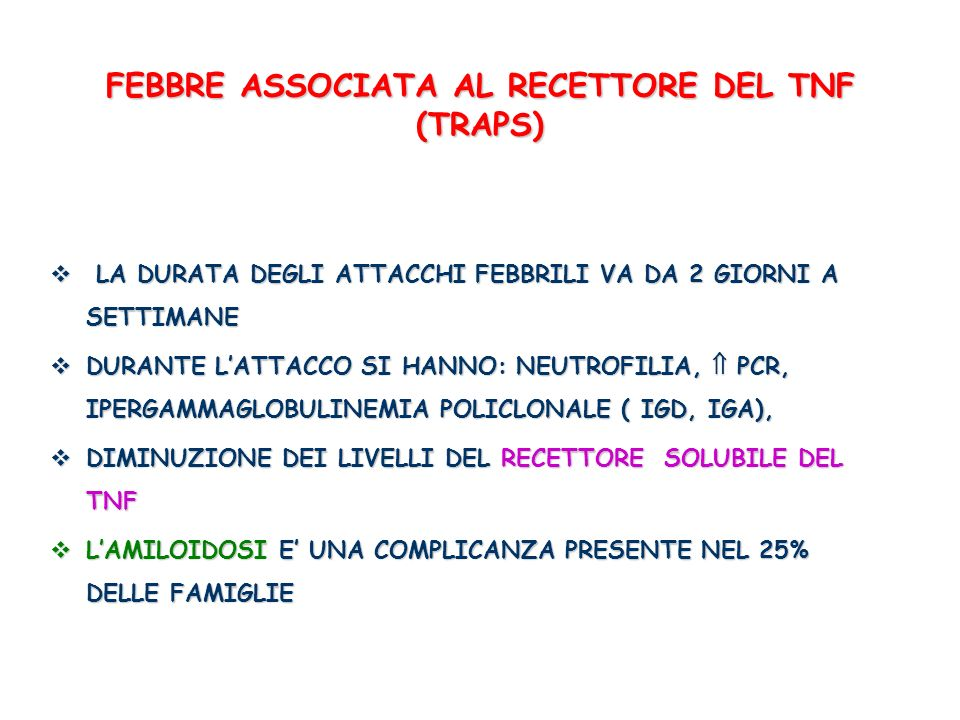 FEBBRE ASSOCIATA AL RECETTORE DEL TNF (TRAPS)