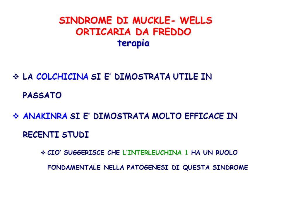 SINDROME DI MUCKLE- WELLS ORTICARIA DA FREDDO terapia