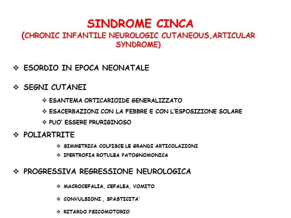 SINDROME CINCA (CHRONIC INFANTILE NEUROLOGIC CUTANEOUS,ARTICULAR SYNDROME)
