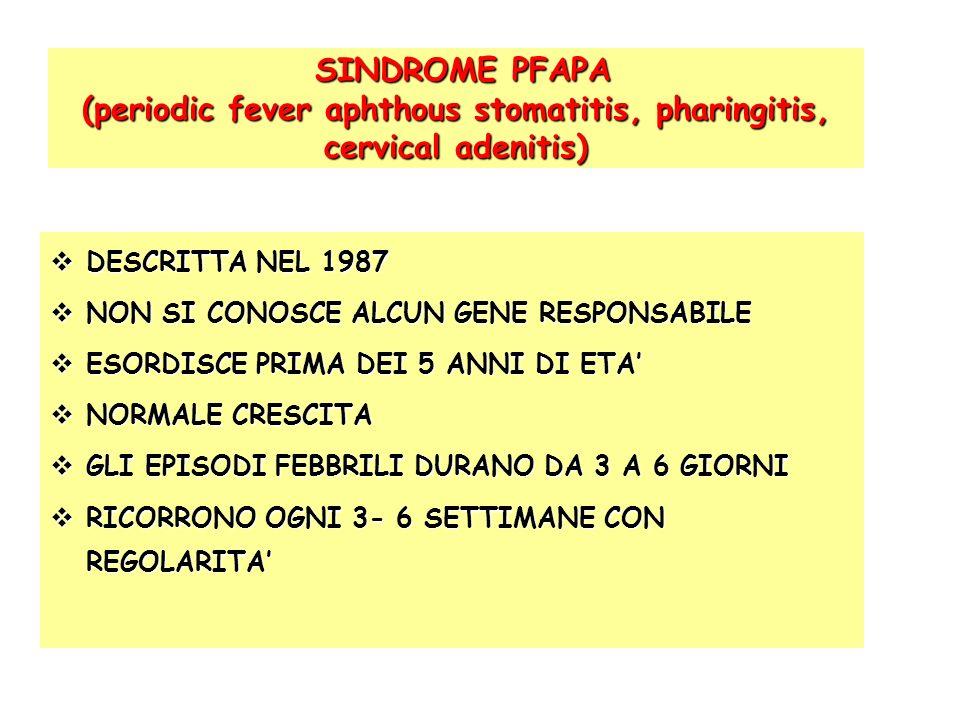 SINDROME PFAPA (periodic fever aphthous stomatitis, pharingitis, cervical adenitis)