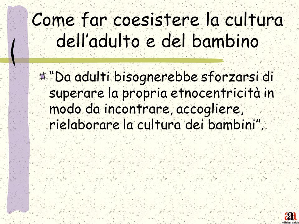 Come far coesistere la cultura dell'adulto e del bambino