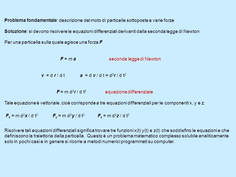Problema fondamentale: descrizione del moto di particelle sottoposte a varie forze