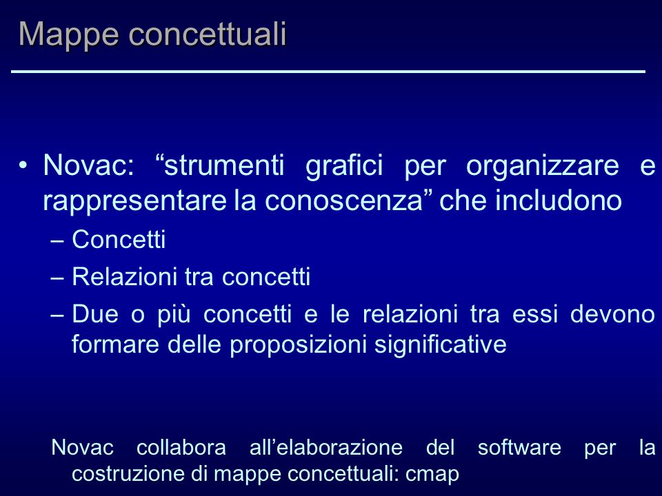 Mappe concettuali Novac: strumenti grafici per organizzare e rappresentare la conoscenza che includono.
