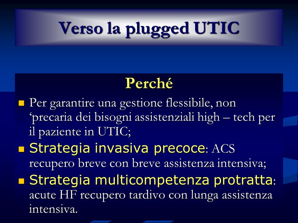 Verso la plugged UTIC Perché