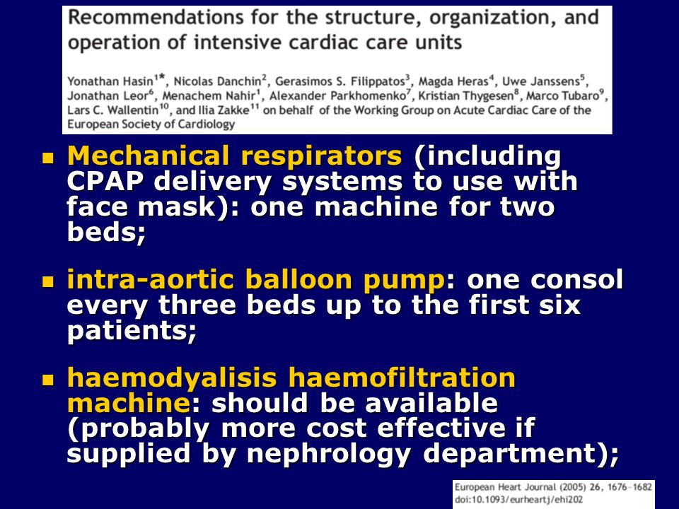 Mechanical respirators (including CPAP delivery systems to use with face mask): one machine for two beds;