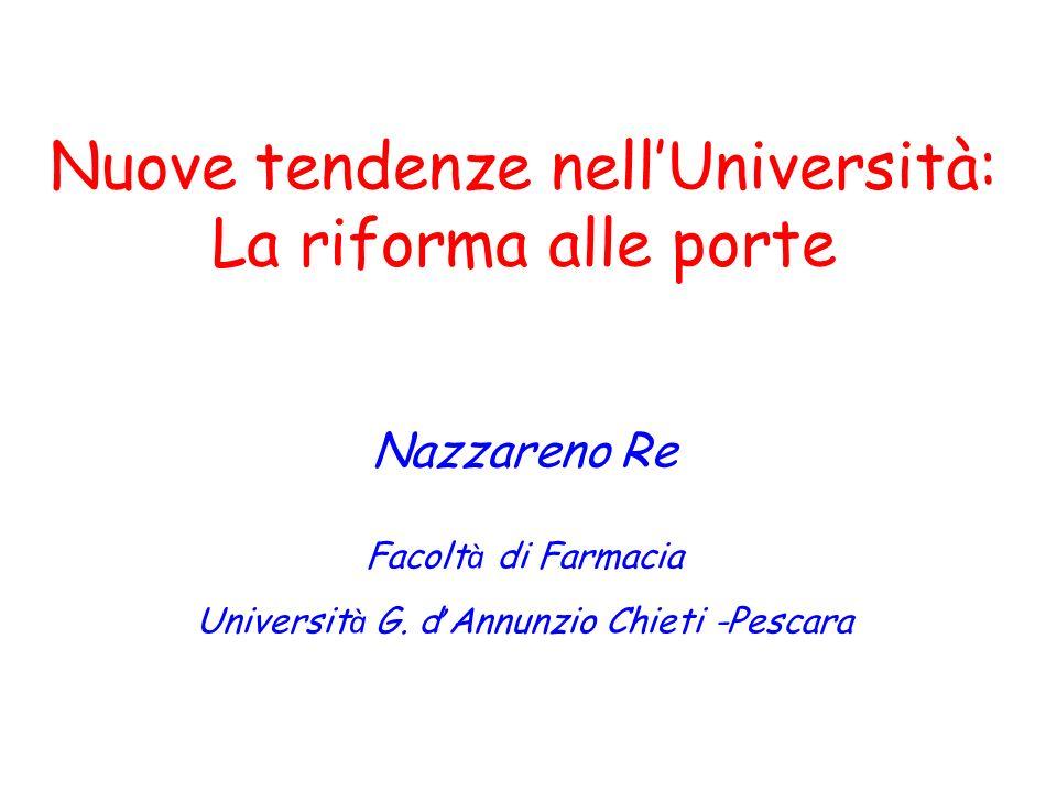 Nuove tendenze nell'Università: La riforma alle porte Nazzareno Re Facoltà di Farmacia Università G.