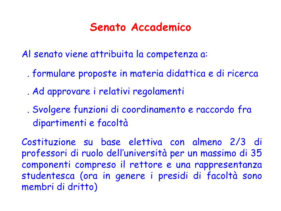 Senato Accademico Al senato viene attribuita la competenza a: