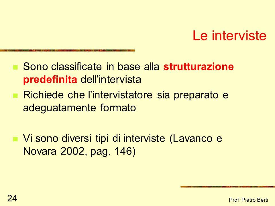 Le interviste Sono classificate in base alla strutturazione predefinita dell'intervista.
