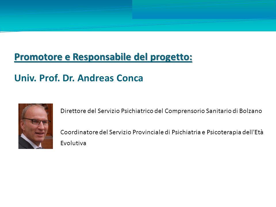 Promotore e Responsabile del progetto: Univ. Prof. Dr. Andreas Conca