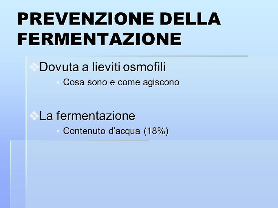 PREVENZIONE DELLA FERMENTAZIONE